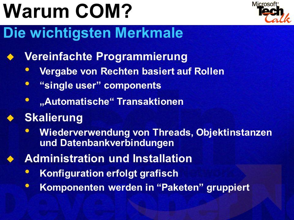 Vereinfachte Programmierung Vergabe von Rechten basiert auf Rollen single user components Automatische Transaktionen Skalierung Wiederverwendung von T
