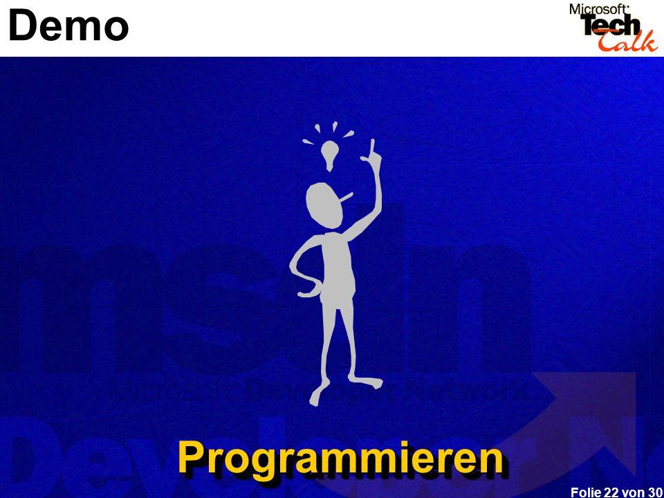 Folie 22 von 30 Demo ProgrammierenProgrammieren