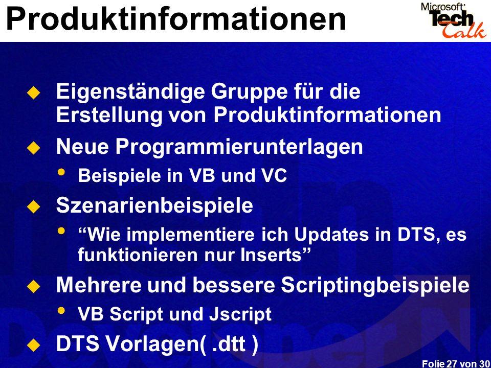 Folie 27 von 30 Produktinformationen Eigenständige Gruppe für die Erstellung von Produktinformationen Neue Programmierunterlagen Beispiele in VB und V