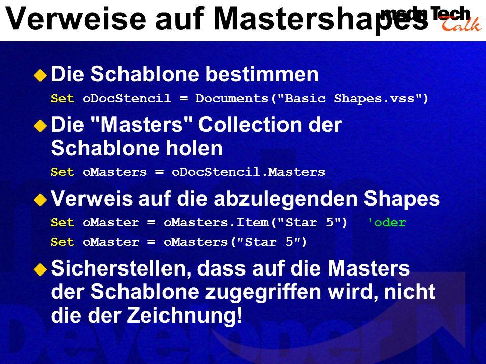 Die Zeichnungsseite holen Set oPage = ActiveDocument.Pages.Item(1) Set oPage = ActivePage Das Mastershape ablegen Set oShape = oPage.Drop(oMaster,4.25,5.5) 4.25, 5.5 geben die Koordinaten des Pins an und werden immer in Inch angegeben.