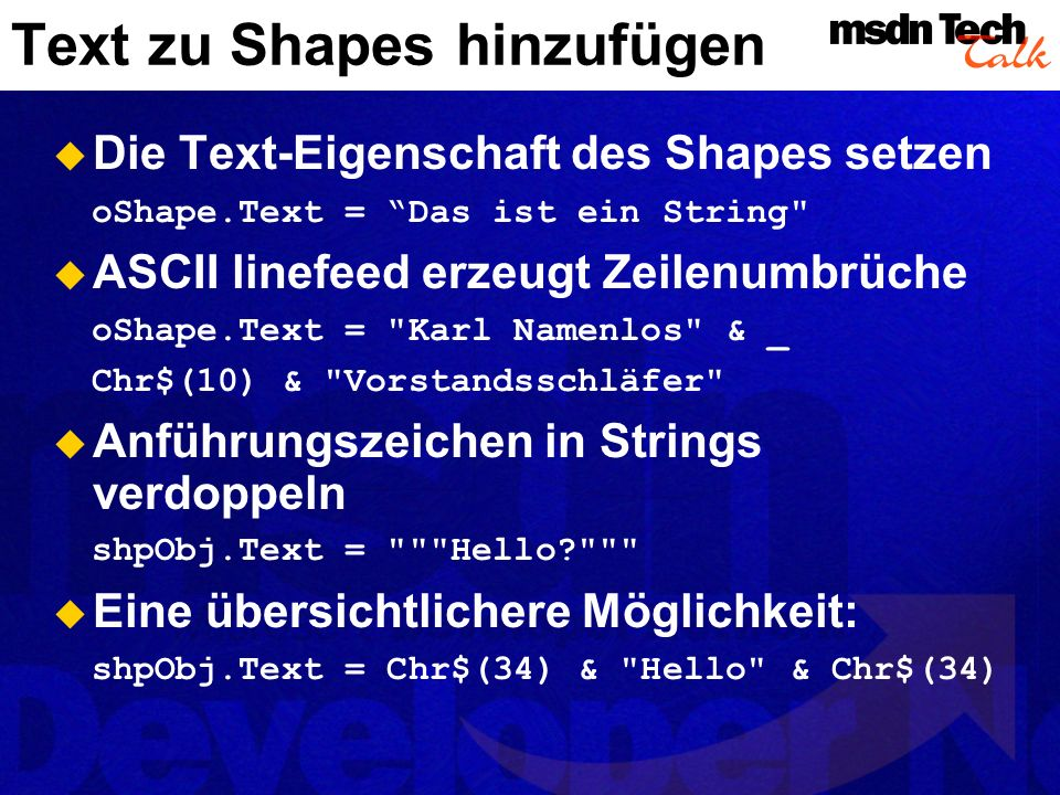 In Visios Objektmodell wird eine Formel durch ein Cell-Objekt repräsentiert So erhalten Sie ein Cell-Objekt Set oCell = oShape.Cells( Width ) So erhalten Sie ein Cell-Objekt einer Seite (auch die Seite ist ein Shape) Dim oPageSheet as Visio.Shape Set oPageSheet = ActivePage.PageSheet Set oCell = oPageSheet.Cells( PageWidth ) Formeln von Shapes lesen