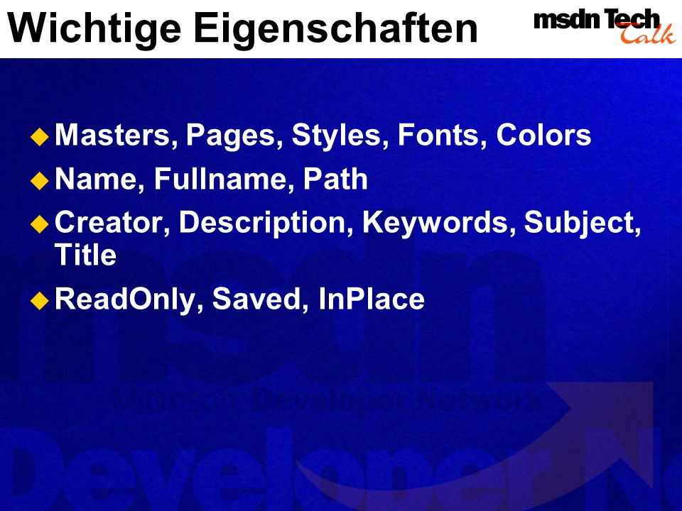 Masters, Pages, Styles, Fonts, Colors Name, Fullname, Path Creator, Description, Keywords, Subject, Title ReadOnly, Saved, InPlace Wichtige Eigenschaf
