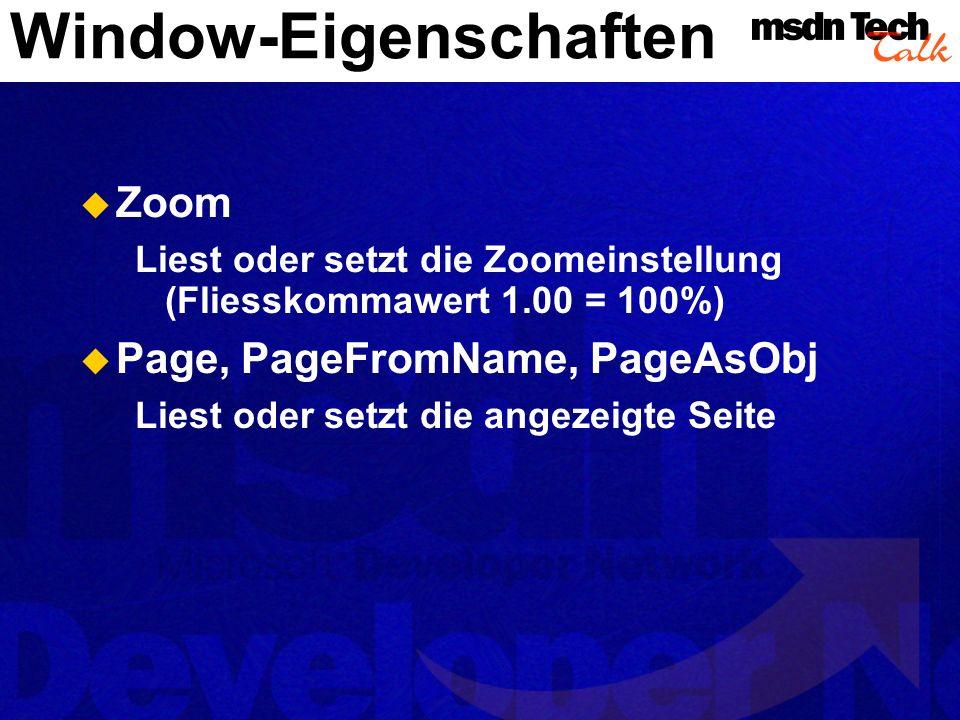 Window-Methoden GetViewRect Liefert Koordinaten des Fensterrahmens DockedStencils Liefert die Namen aller geöffneten Schablonen Activate Aktiviert das entsprechende Fenster