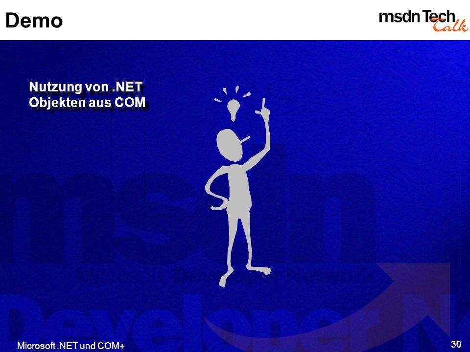 Microsoft.NET und COM+ 30 Demo Nutzung von.NET Objekten aus COM