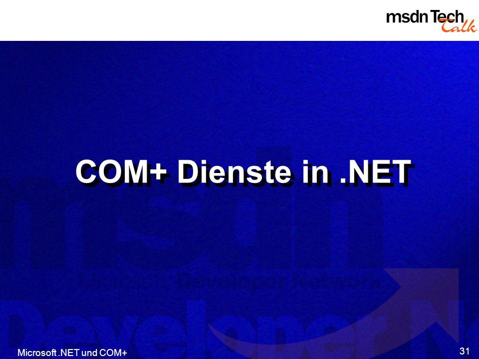 Microsoft.NET und COM+ 31 COM+ Dienste in.NET