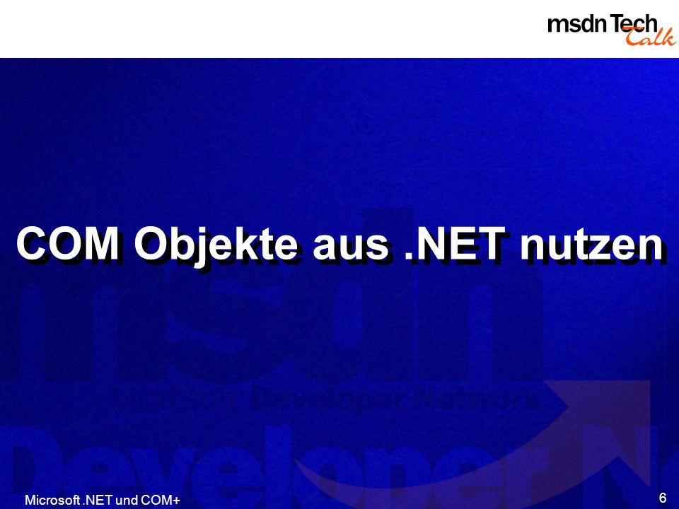 Microsoft.NET und COM+ 37 Platform Invoke (P/Invoke) Zugriff auf statische Einstiegspunkte von nativen DLLs Ähnlich: Declare statement aus VB 6 Load library / GetProcAddress Methoden Definitionen müssen mit Custom Attributes zur Verfügung gestellt werden Benutzt ebenfalls den COM Interop Marshaling Service