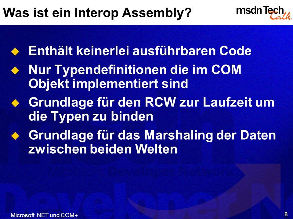 Microsoft.NET und COM+ 8 Was ist ein Interop Assembly.