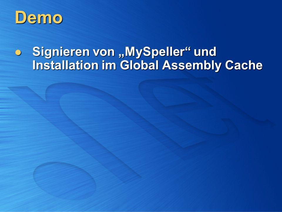 Demo Signieren von MySpeller und Installation im Global Assembly Cache Signieren von MySpeller und Installation im Global Assembly Cache