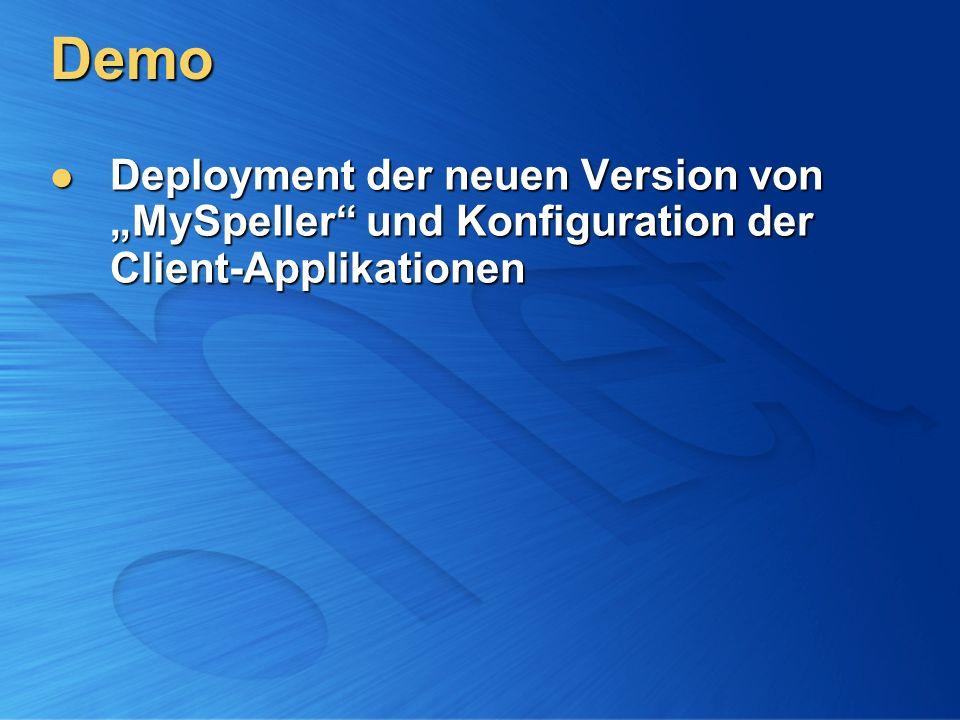 Demo Deployment der neuen Version von MySpeller und Konfiguration der Client-Applikationen Deployment der neuen Version von MySpeller und Konfiguratio