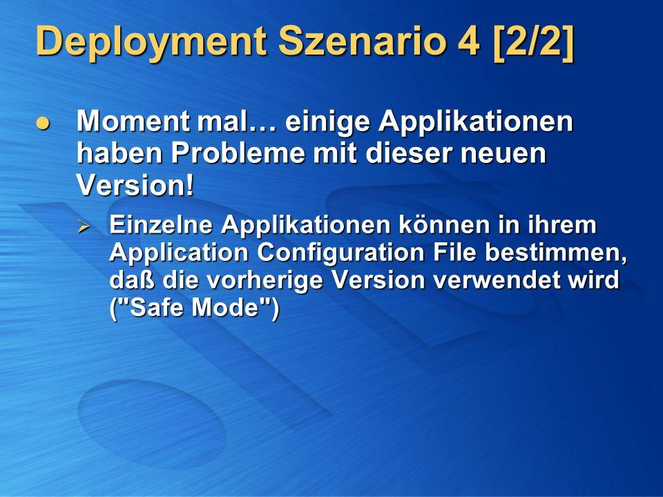 Deployment Szenario 4 [2/2] Moment mal… einige Applikationen haben Probleme mit dieser neuen Version! Moment mal… einige Applikationen haben Probleme