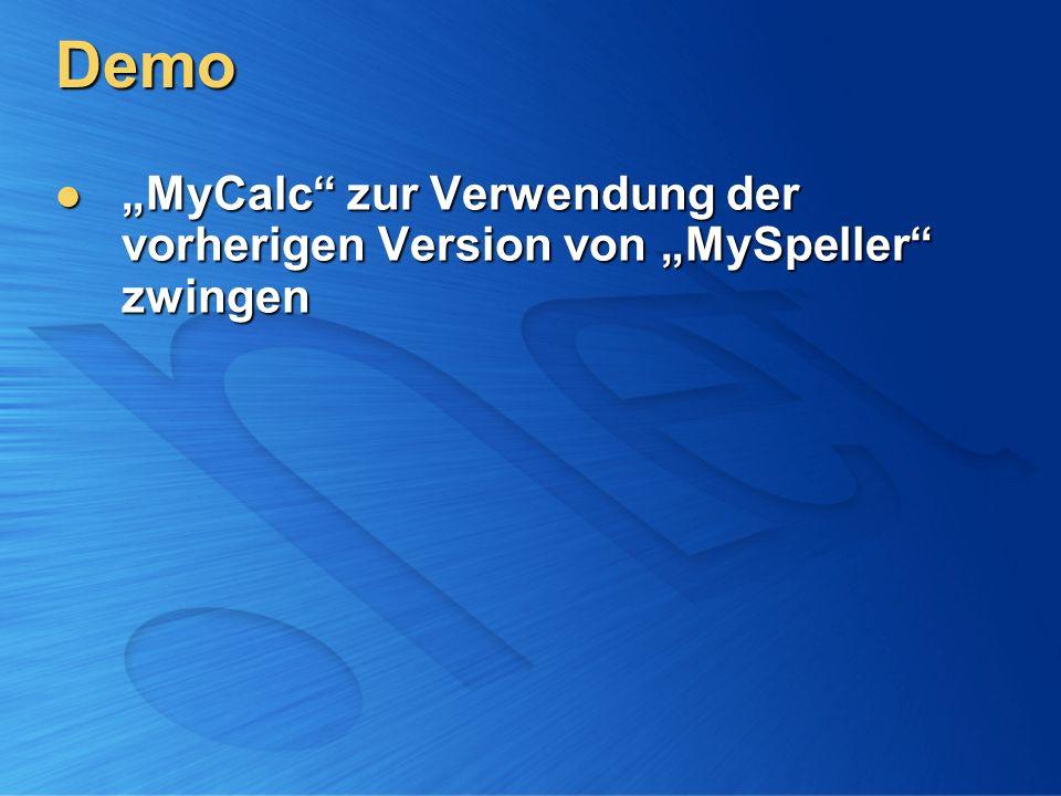 Demo MyCalc zur Verwendung der vorherigen Version von MySpeller zwingen MyCalc zur Verwendung der vorherigen Version von MySpeller zwingen