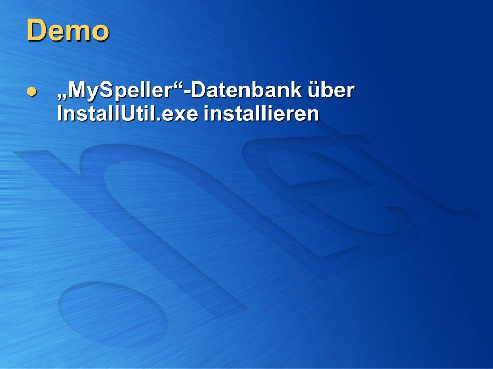 Demo MySpeller-Datenbank über InstallUtil.exe installieren MySpeller-Datenbank über InstallUtil.exe installieren