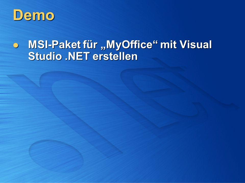 Demo MSI-Paket für MyOffice mit Visual Studio.NET erstellen MSI-Paket für MyOffice mit Visual Studio.NET erstellen