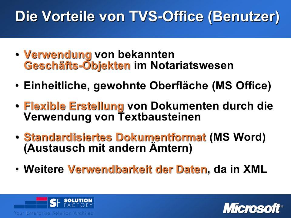 Die Vorteile von TVS-Office (Benutzer) Verwendung von bekannten Geschäfts-Objekten im NotariatswesenVerwendung von bekannten Geschäfts-Objekten im Not