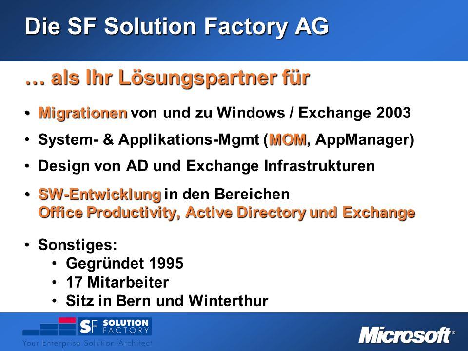 Die SF Solution Factory AG … als Ihr Lösungspartner für Migrationen von und zu Windows / Exchange 2003Migrationen von und zu Windows / Exchange 2003 S