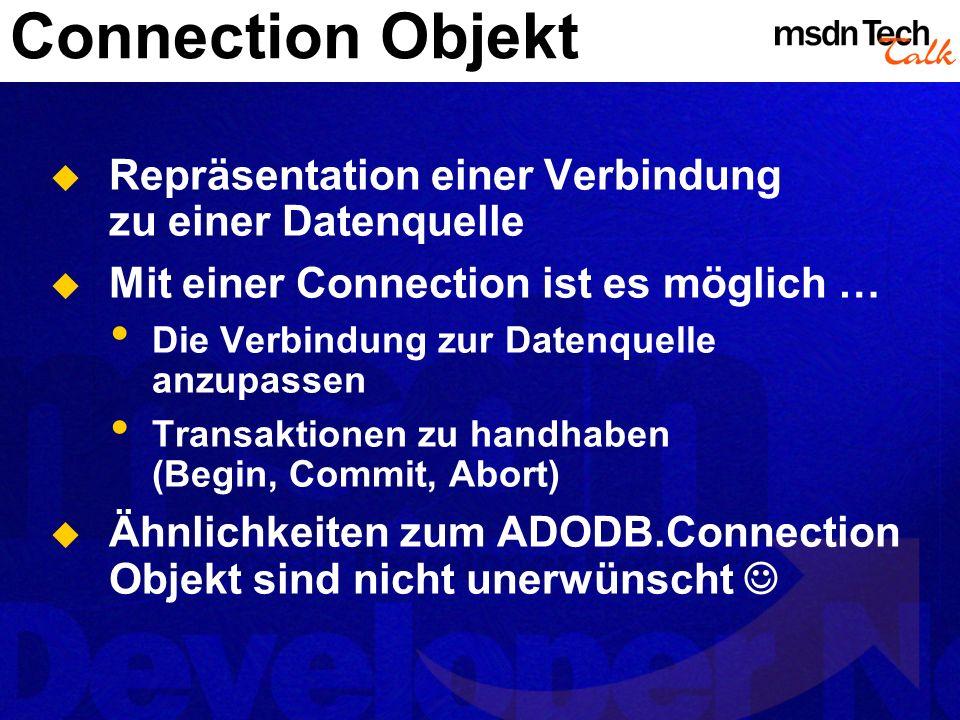 Connection Objekt Repräsentation einer Verbindung zu einer Datenquelle Mit einer Connection ist es möglich … Die Verbindung zur Datenquelle anzupassen