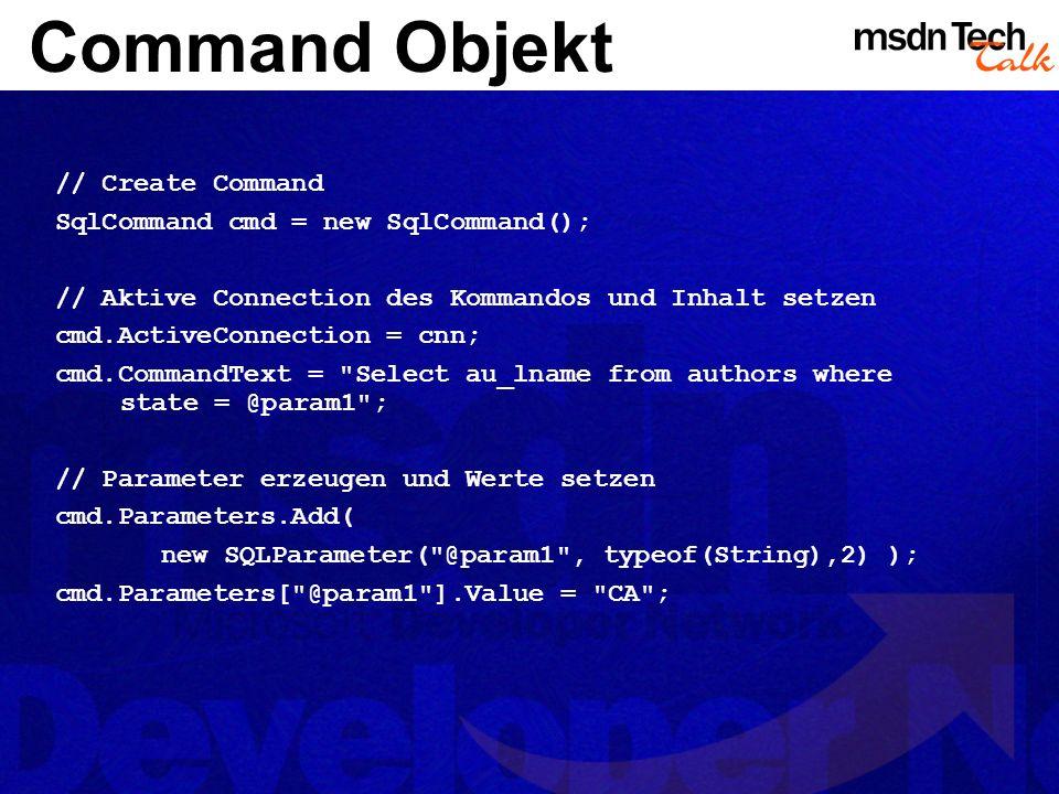 // Create Command SqlCommand cmd = new SqlCommand(); // Aktive Connection des Kommandos und Inhalt setzen cmd.ActiveConnection = cnn; cmd.CommandText