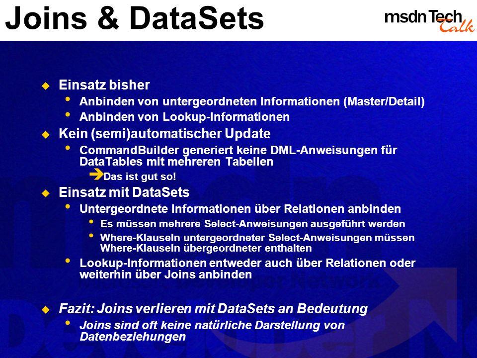 Joins & DataSets Einsatz bisher Anbinden von untergeordneten Informationen (Master/Detail) Anbinden von Lookup-Informationen Kein (semi)automatischer