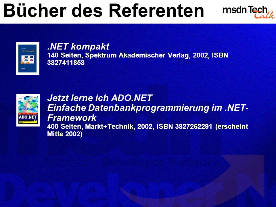 Bücher des Referenten.NET kompakt 140 Seiten, Spektrum Akademischer Verlag, 2002, ISBN 3827411858 Jetzt lerne ich ADO.NET Einfache Datenbankprogrammie