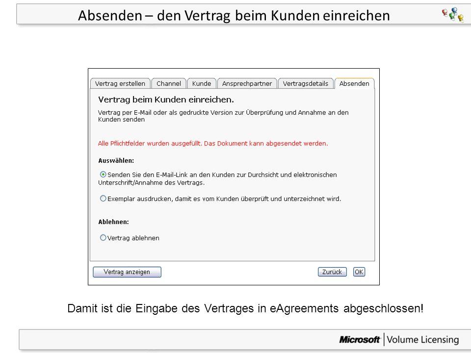 26 Absenden – den Vertrag beim Kunden einreichen Damit ist die Eingabe des Vertrages in eAgreements abgeschlossen!