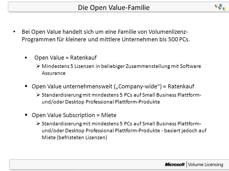 4 Die Open Value-Familie Bei Open Value handelt sich um eine Familie von Volumenlizenz- Programmen für kleinere und mittlere Unternehmen bis 500 PCs.