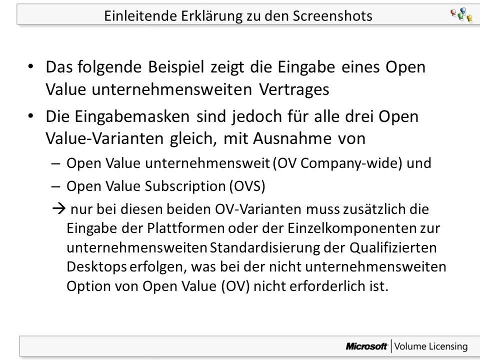 9 Einleitende Erklärung zu den Screenshots Das folgende Beispiel zeigt die Eingabe eines Open Value unternehmensweiten Vertrages Die Eingabemasken sin