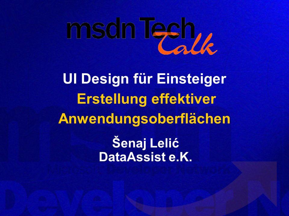 UI Design für Einsteiger Erstellung effektiver Anwendungsoberflächen Šenaj Lelić DataAssist e.K.