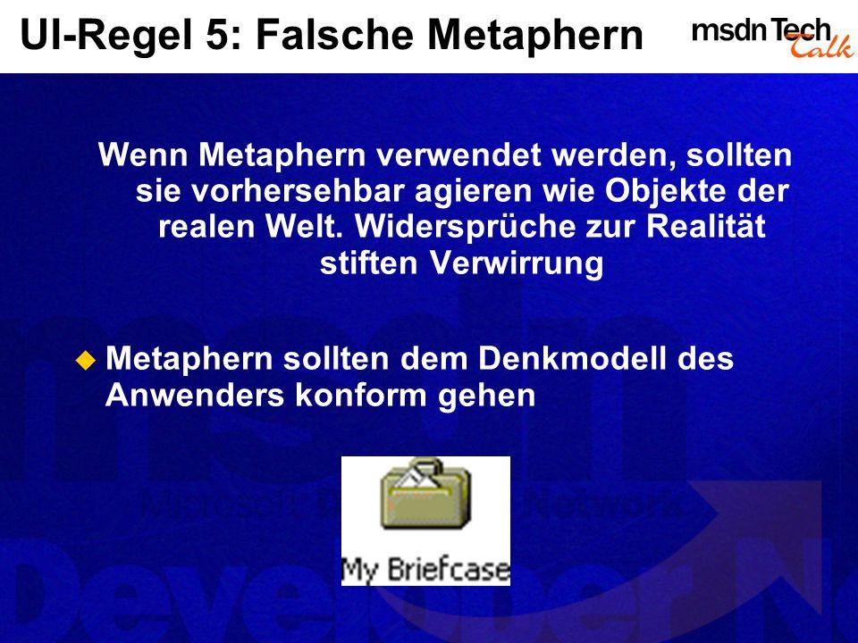 UI-Regel 5: Falsche Metaphern Wenn Metaphern verwendet werden, sollten sie vorhersehbar agieren wie Objekte der realen Welt.