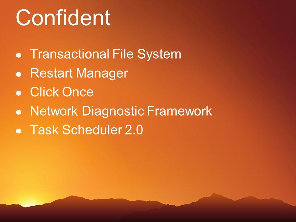 Confident Transactional File System Restart Manager Click Once Network Diagnostic Framework Task Scheduler 2.0