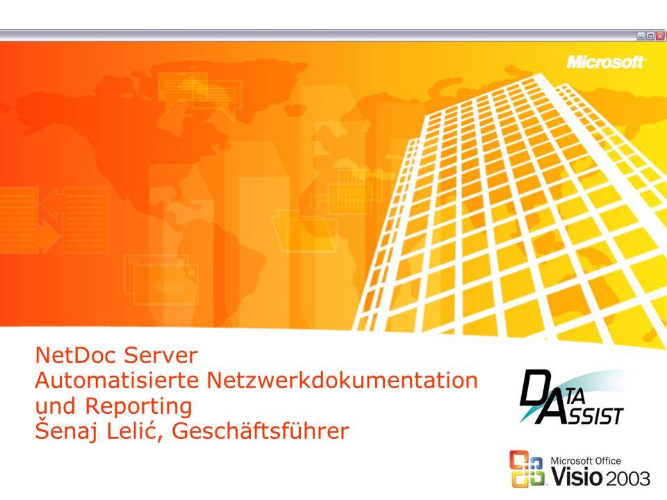 NetDoc Server - 1 Automatisches Scannen des Netzwerks nach den Informationen: –Im Active Directory –IP Ping Erstellung von webbasierten Visio-Diagrammen Einfache Management- Funktionalitäten