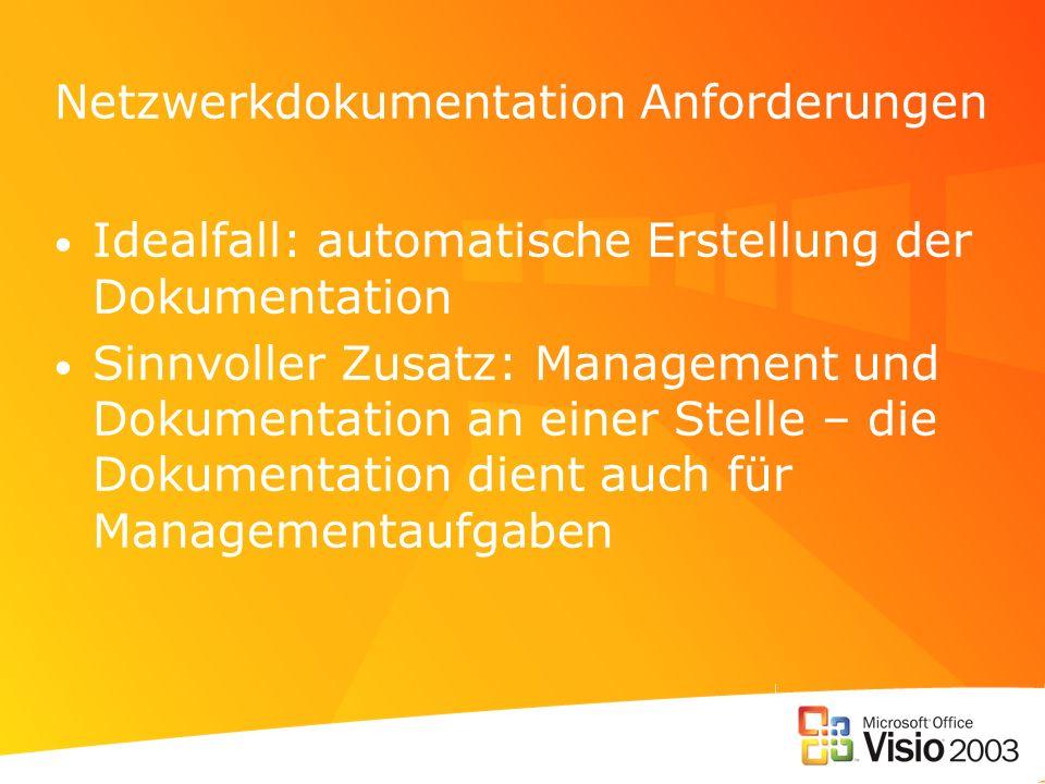 Netzwerkdokumentation Anforderungen Idealfall: automatische Erstellung der Dokumentation Sinnvoller Zusatz: Management und Dokumentation an einer Stel