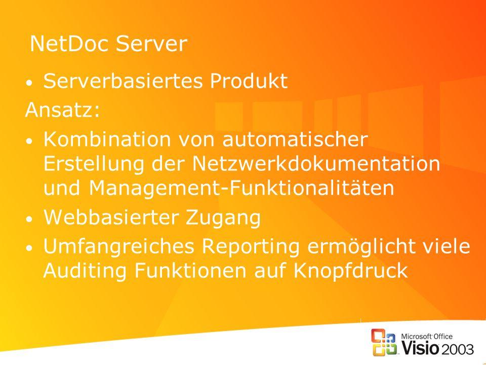 NetDoc Server Serverbasiertes Produkt Ansatz: Kombination von automatischer Erstellung der Netzwerkdokumentation und Management-Funktionalitäten Webba