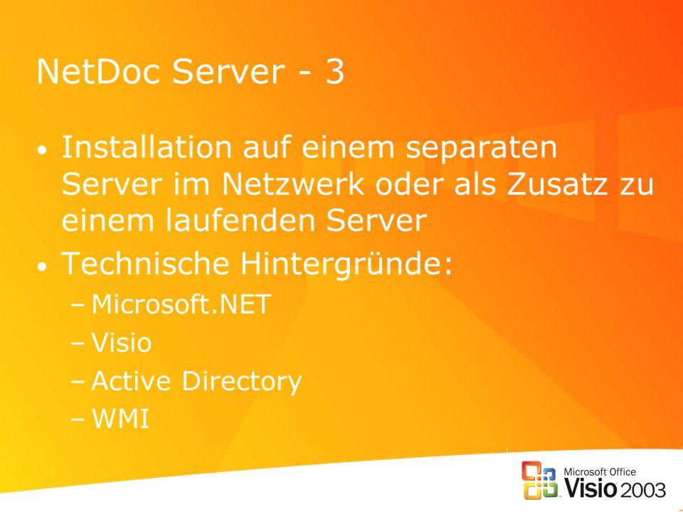 NetDoc Server - 3 Installation auf einem separaten Server im Netzwerk oder als Zusatz zu einem laufenden Server Technische Hintergründe: –Microsoft.NE
