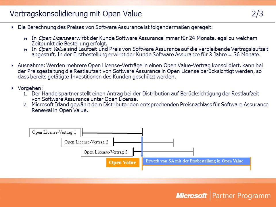 Vertragskonsolidierung mit Open Value 2/3 Die Berechnung des Preises von Software Assurance ist folgendermaßen geregelt: In Open License erwirbt der K