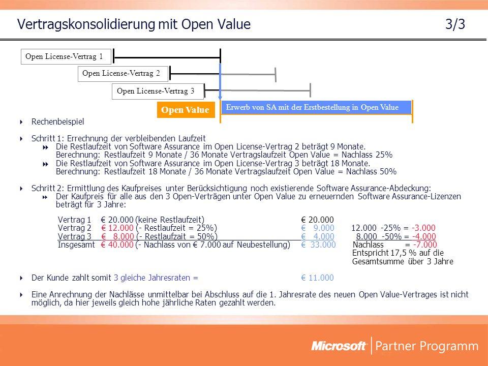 Vertragskonsolidierung mit Open Value 3/3 Rechenbeispiel Schritt 1: Errechnung der verbleibenden Laufzeit Die Restlaufzeit von Software Assurance im Open License-Vertrag 2 beträgt 9 Monate.