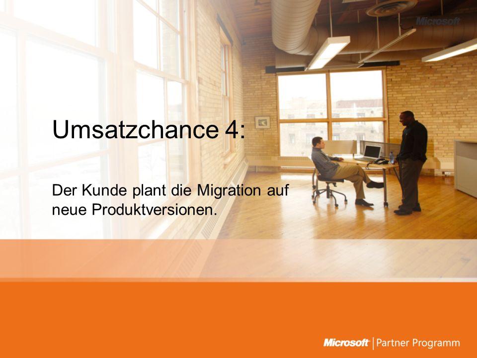 Umsatzchance 4: Der Kunde plant die Migration auf neue Produktversionen.