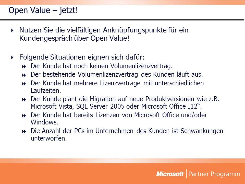 Open Value – jetzt! Nutzen Sie die vielfältigen Anknüpfungspunkte für ein Kundengespräch über Open Value! Folgende Situationen eignen sich dafür: Der
