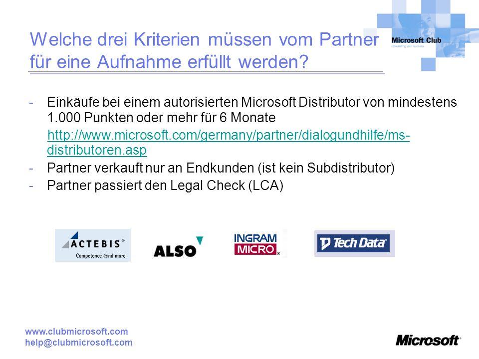 help@clubmicrosoft.com Welche drei Kriterien müssen vom Partner für eine Aufnahme erfüllt werden? -Einkäufe bei einem autorisierten Microsoft Distribu