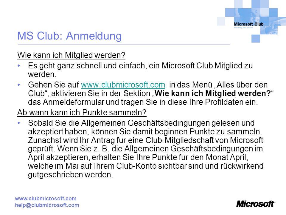 www.clubmicrosoft.com help@clubmicrosoft.com MS Club: Anmeldung Wie kann ich Mitglied werden.