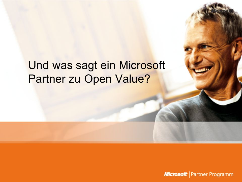 Und was sagt ein Microsoft Partner zu Open Value?