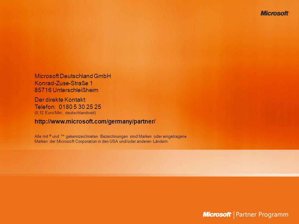 Microsoft Deutschland GmbH Konrad-Zuse-Straße 1 85716 Unterschleißheim Der direkte Kontakt: Telefon: 0180 5 30 25 25 (0,12 Euro/Min., deutschlandweit)