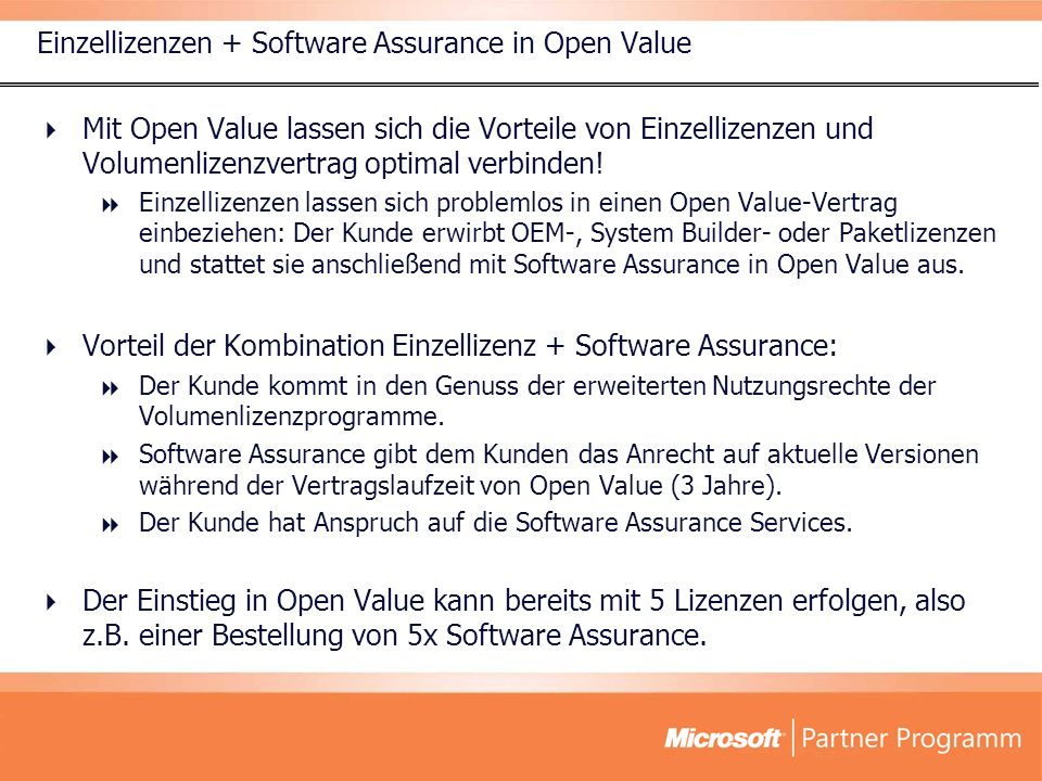 Praxisbeispiel: Einzellizenzen+Software Assurance unter Open Value Der Kunde erwirbt 5 neue PCs, auf denen Windows XP Professional als OEM-Lizenz installiert ist.