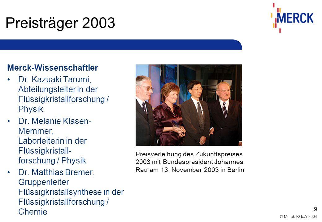 © Merck KGaA 2004 9 Preisträger 2003 Merck-Wissenschaftler Dr.