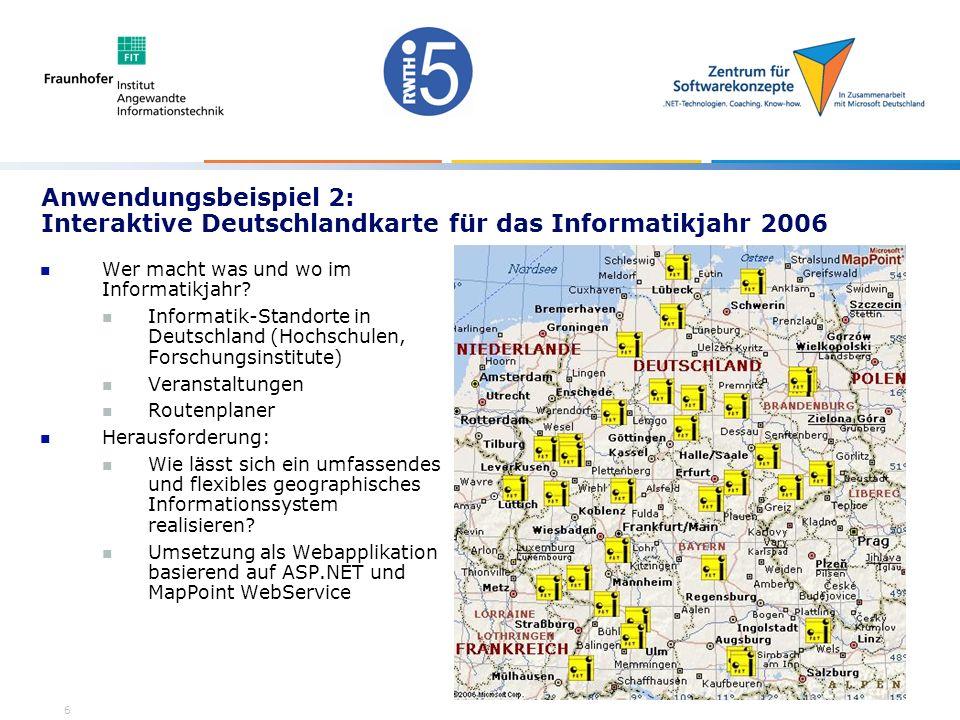 6 Anwendungsbeispiel 2: Interaktive Deutschlandkarte für das Informatikjahr 2006 Wer macht was und wo im Informatikjahr.