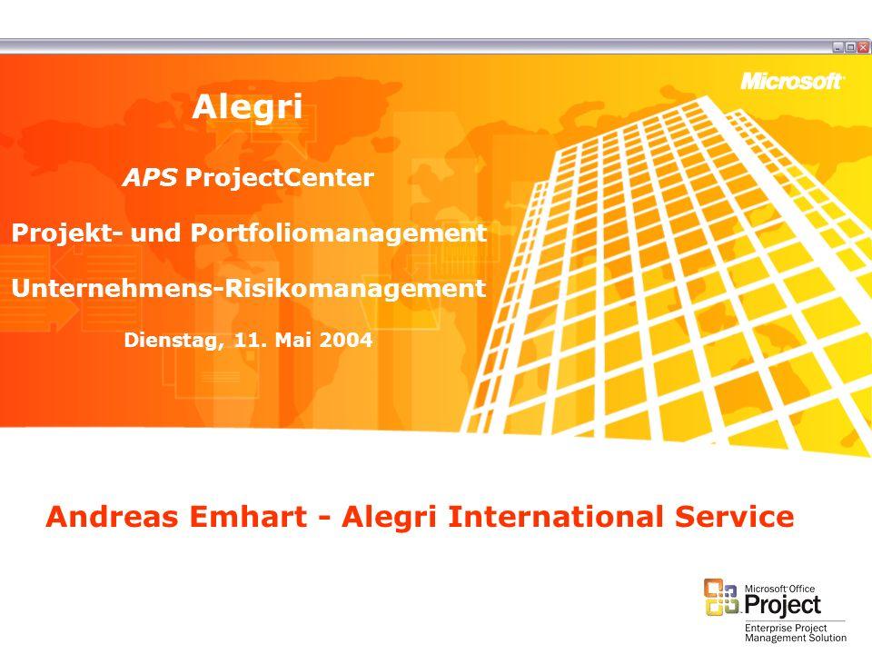 Andreas Emhart - Alegri International Service Alegri APS ProjectCenter Projekt- und Portfoliomanagement Unternehmens-Risikomanagement Dienstag, 11. Ma