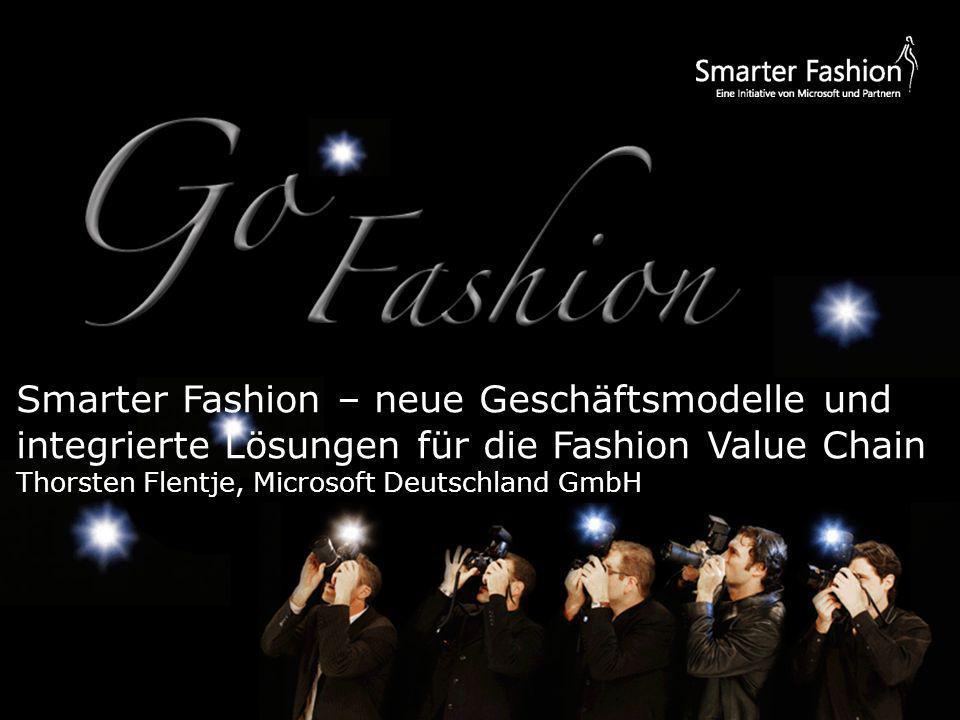Smarter Fashion – neue Geschäftsmodelle und integrierte Lösungen für die Fashion Value Chain Thorsten Flentje, Microsoft Deutschland GmbH