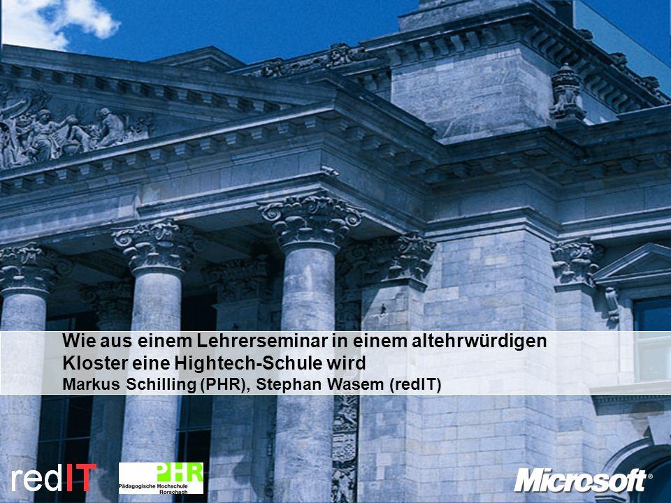 Wie aus einem Lehrerseminar in einem altehrwürdigen Kloster eine Hightech-Schule wird Markus Schilling (PHR), Stephan Wasem (redIT)