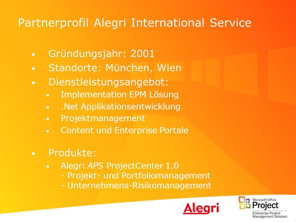 Partnerprofil Alegri International Service Gründungsjahr: 2001 Standorte: München, Wien Dienstleistungsangebot: Implementation EPM Lösung.Net Applikat