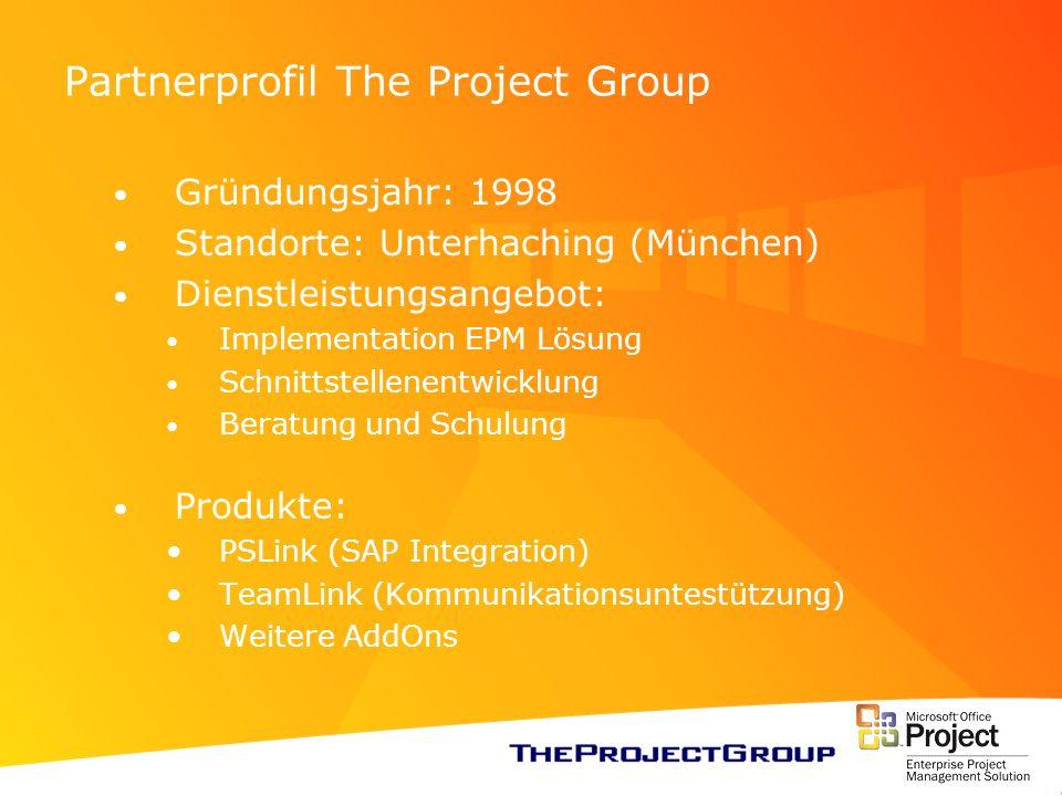 Partnerprofil The Project Group Gründungsjahr: 1998 Standorte: Unterhaching (München) Dienstleistungsangebot: Implementation EPM Lösung Schnittstellen