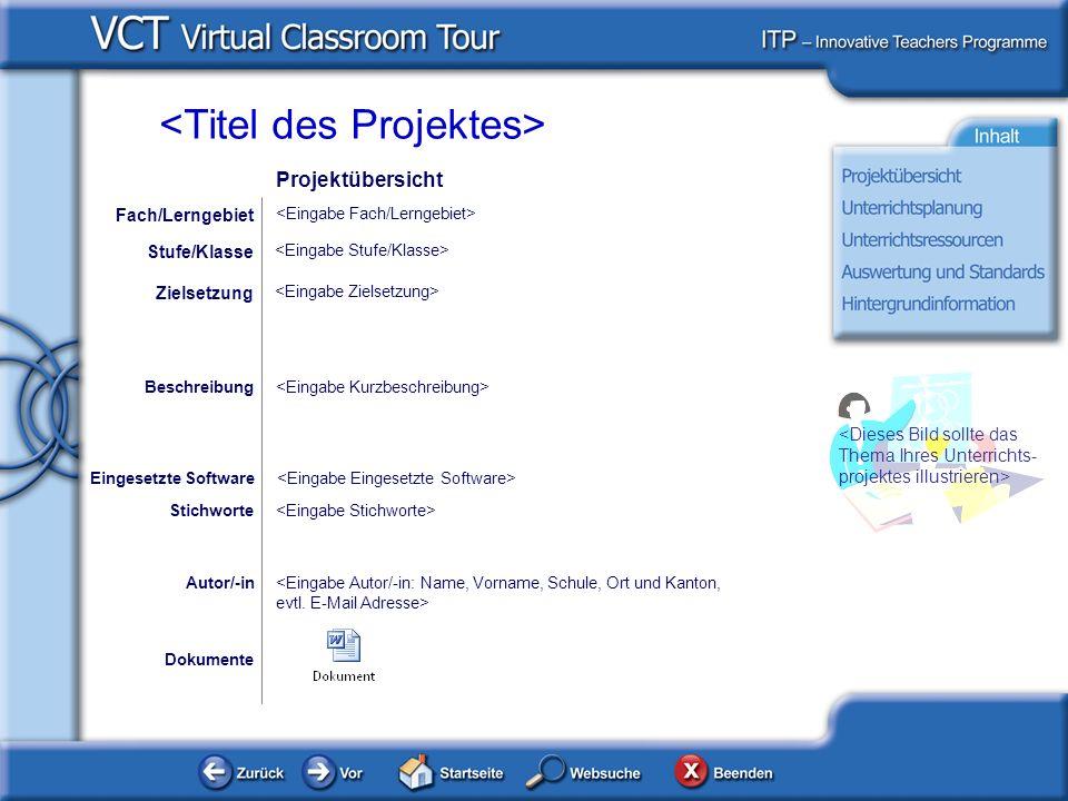 Dokumente Autor/-in Zielsetzung Eingesetzte Software Beschreibung Fach/Lerngebiet Stufe/Klasse Stichworte Projektübersicht